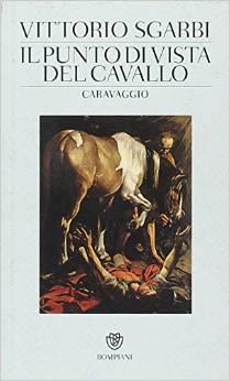 NoteBerticali.it_Vittorio Sgarbi_Il punto di vista del cavallo_caravaggio