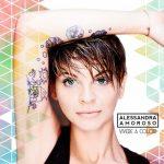 I nuovi colori di Alessandra Amoroso