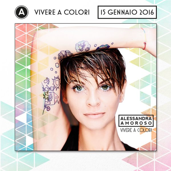 Alessandra Amoroso Un Album Da Vivere A Colori