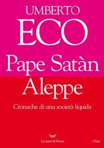 Eco, Pape Satan Aleppe per sopravvivere a liquefazione