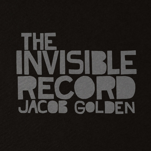 NoteVerticali.it_Jacob_Golden_The_Invisible_Record_cover